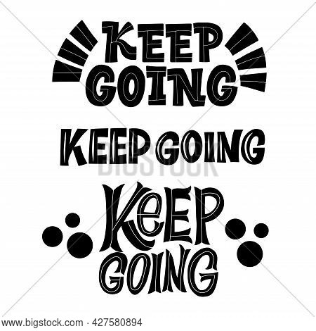 Keep Going. Graphic Design Lifestyle Lettering. Handwritten Lettering Design Elements For Cafe Decor
