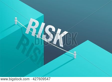 Business Risk And Professional Strategy Concept - Risk Word Walks Over Gap As Tightrope Walker - Con