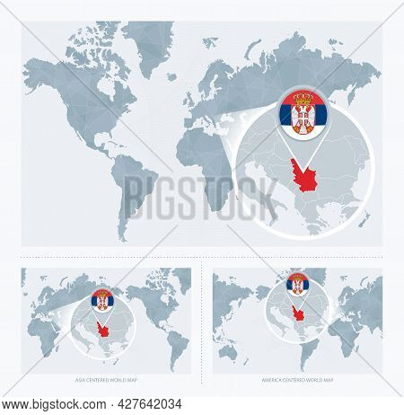 Magnified Serbia Over Map Of The World, 3 Versions Of The World Map With Flag And Map Of Serbia. Vec