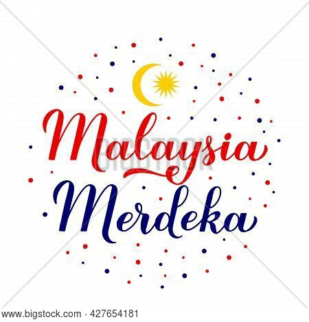 Malaysia Merdeka Calligraphy Lettering. Independence Day In Malaysian Language. National Holiday On