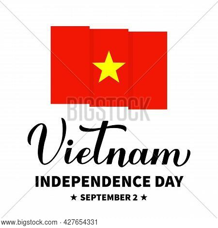 Vietnam Independence Day Calligraphy Hand Lettering With Flag. Vietnamese National Holiday Celebrate