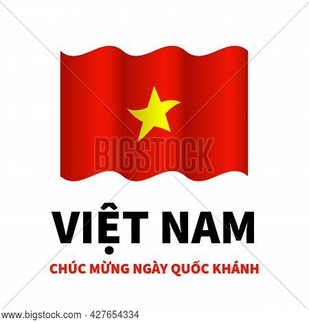 Vietnam Independence Day Lettering In Vietnamese With Flag. National Holiday Celebrated On September