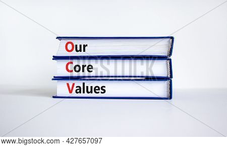 Our Core Values Symbol. Concept Words 'our Core Values' On Books On A Beautiful White Background. Bu