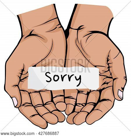 Vector Illustration Of Open Hand With A Piece Of Paper That Says Sorry On White Background. Internat