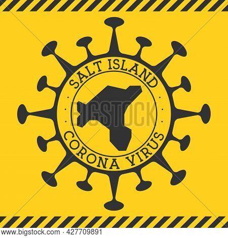 Corona Virus In Salt Island Sign. Round Badge With Shape Of Virus And Salt Island Map. Yellow Island