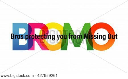 Bromo Word Vector Illustration. Bros Protecting You From Missing Out. Colored Rainbow Text. Vector B