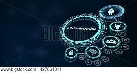 Implementation, Web Technology Concept.  Business, Technology, Internet And Network Concept. 3d Illu