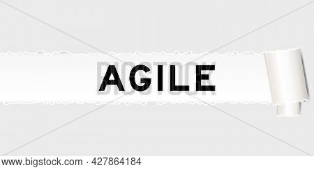 Ripped Gray Paper That Have Word Agile Under Torned Part