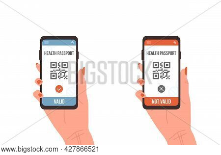 Qr Code With Health Passport. Female Hand Holding Smartphone With Electronic Valid And Not Valid Vac