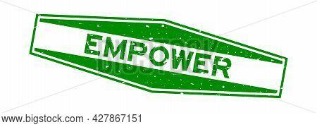 Grunge Green Empower Word Hexagon Rubber Seal Stamp On White Background