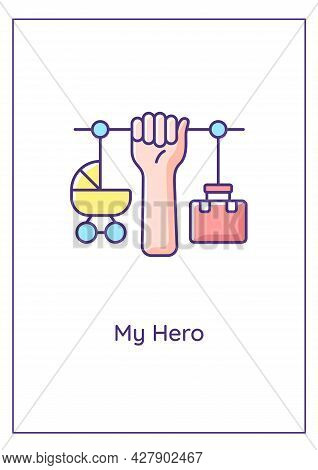 My Parent Is Hero Greeting Card With Color Icon Element. Parenting And Work Balance. Postcard Vector