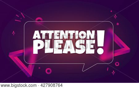 Attention Please. Speech Bubble Banner With Attention Please Text. Glassmorphism Style. For Business