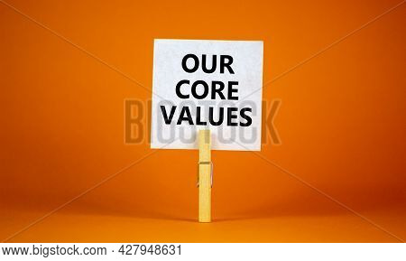 Our Core Values Symbol. White Paper With Words 'our Core Values', Clip On Wooden Clothespin. Beautif