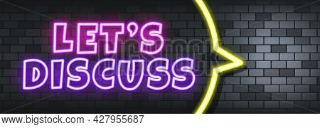 Let Is Discuss Neon Text On The Stone Background. Lets Discuss. For Business, Marketing And Advertis