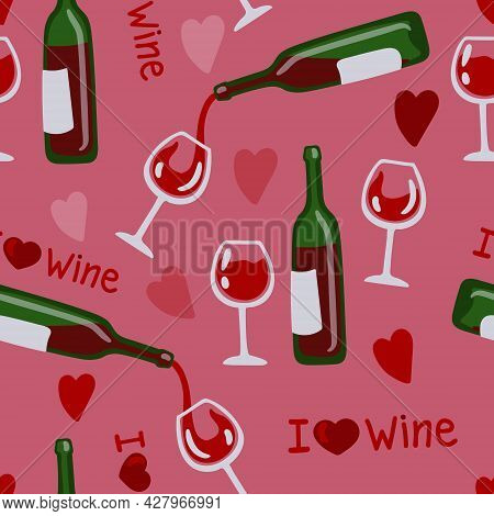 Seamless Vector Pattern With The Inscription-i Love Wine. Glasses, Bottles Of Wine, Hearts. A Humoro