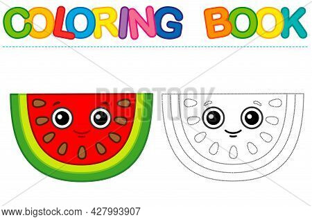 Coloring Page Funny Smiling Red Slice Watermelon. Educational Tracing Coloring Book For Childrens Ac
