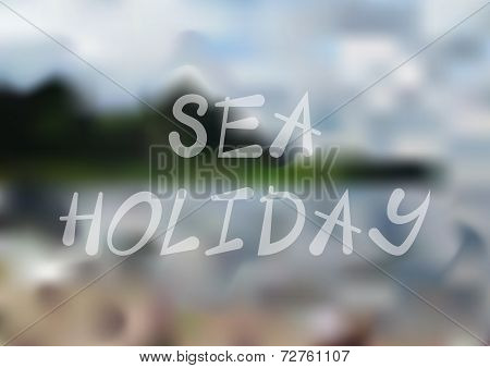 Sea holiday blurry background