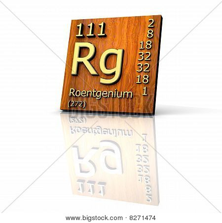 Roentgenium Periodic Table of Elements - wood board - 3d made poster