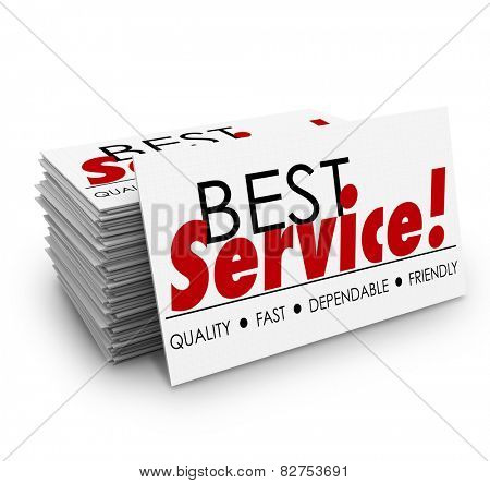 Best Service words on a business card stack or pile with terms describing your business including quality, fast, dependable and friendly poster