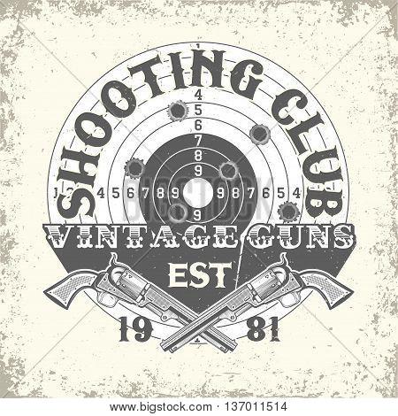 Vintage typography, grunge t-shirt graphics,  apparel stamps, tee print design, vintage  emblem of Shooting club, vector