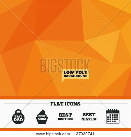 Triangular low poly orange background. Best mom and dad, brother and sister icons. Weight and cupcake signs. Award symbols. Calendar flat icon. Vector