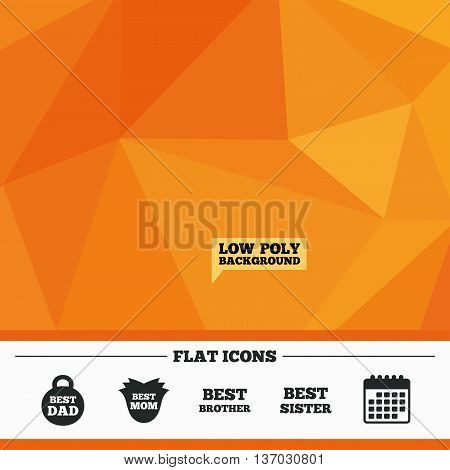 Triangular low poly orange background. Best mom and dad, brother and sister icons. Weight and flower signs. Award symbols. Calendar flat icon. Vector