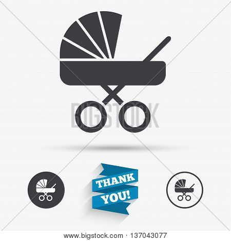 Baby pram stroller sign icon. Baby buggy. Baby carriage symbol. Flat icons. Buttons with icons. Thank you ribbon. Vector