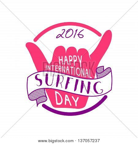 Summer international surfing day 2016 tattoo design. Vector Vacation typography print emblem. Surfer party with surfing symbol - shaka. Best for web design, tee, print on t-shirt. Surf emblem design