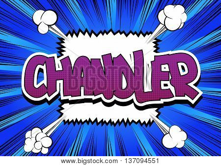 Chandler - Comic book style word on comic book abstract background.