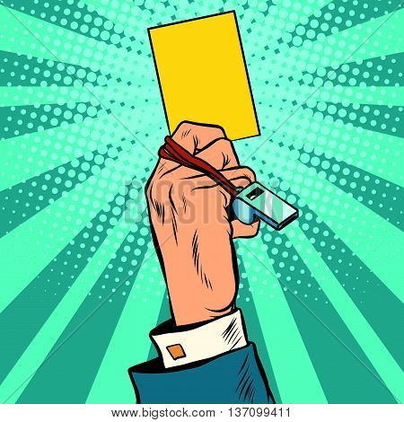 yellow card warning business concept pop art retro vector. The football symbol. The referee on the field