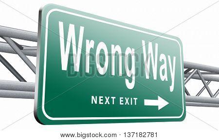 wrong way big mistake turn back road sign billboard, 3D illustration on white background