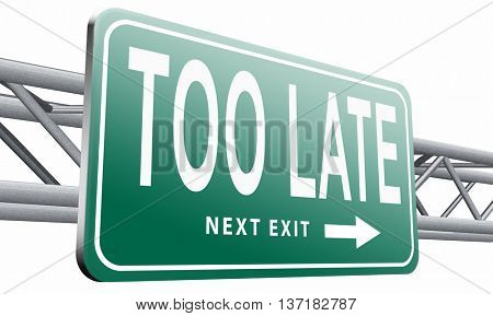 too late time is up and you missed appointment or the deadline train or flight connection, 3D illustration on white background