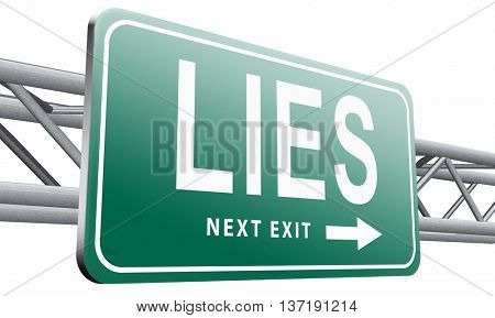 Lies breaking promise break promises cheating and deception lying, road sign billboard, 3D illustration isolated on white background.