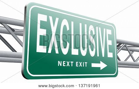 exclusive offer edition or VIP treatment rare high quality product with limited production or exclusivity road sign billboard, 3D illustration isolated on white.