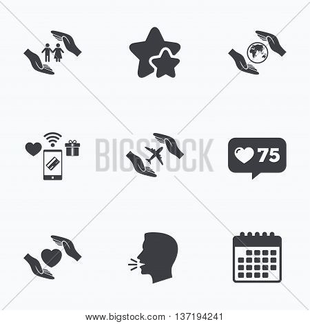 Hands insurance icons. Human life insurance symbols. Heart health sign. Travel flight symbol. Save world planet. Flat talking head, calendar icons. Stars, like counter icons. Vector