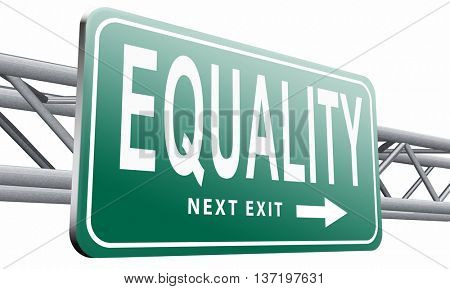 Equality and solidarity equal rights and opportunities no discrimination, road sign, billboard,3D illustration isolated on white.