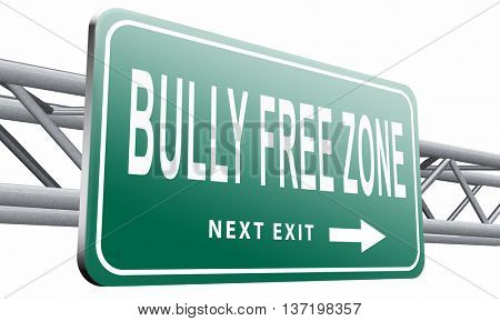 Bully free zone, Stop bullying at school or at work stopping or online. 3D illustration, isolated on white