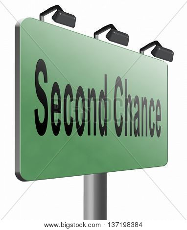 Second chance or try again for another new fresh start or opportunity, give a last attempt, billboard raodsign, 3D illustration, isolated on white