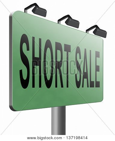 short sale sign reduced prices sales billboard, 3D illustration, isolated on white