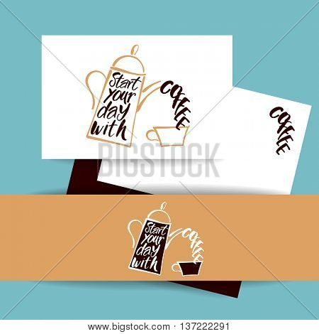 START YOUR DAY WITH COFFEE.Coffee pot and coffee cup and handwritten quote. Concept identity design for cafe, coffee shop, restaurant menu, poster, coffee company. Typography vector illustration.