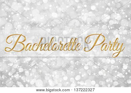 bachelorette party word on white silver glitter bokeh abstract background