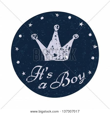 Its a boy label. Baby announcement card. Vector illustration for graphic design.