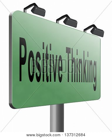 Positive thinking, being an optimist and think positive. Having a positivity attitude that leads to a happy optimistic life and mental health, 3D illustration, isolated, on white
