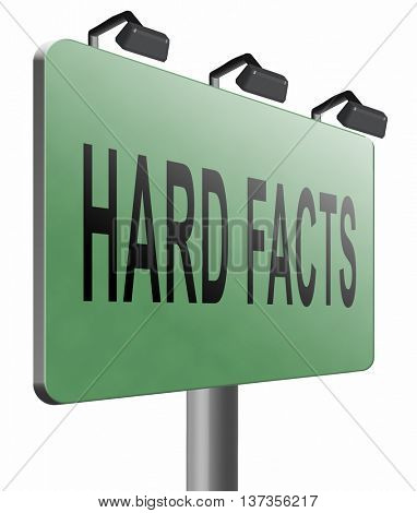 hard facts or proof, scientific proven fact and truth, road sign billboard, 3D illustration isolated on white.