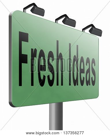 Fresh ideas road sign with text, and creative innovations give inspiration. Be inspired by new or latest hype. Creativity and innovation, 3D illustration isolated on white.