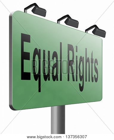 Equal rights no discrimination and same opportunities for all women man disabled black and white solidarity discrimination road sign billboard, 3D illustration isolated on white