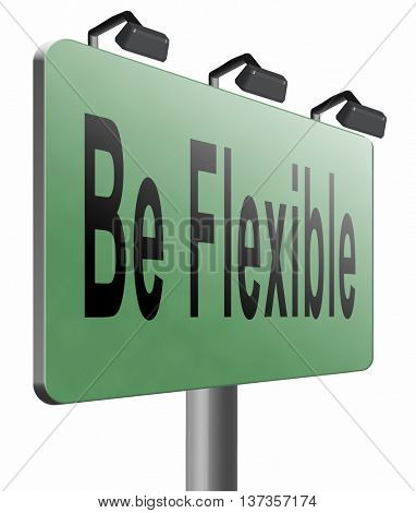 Be flexible adaptable and easy going, adapt to different situations. 3D illustration, isolated, on white