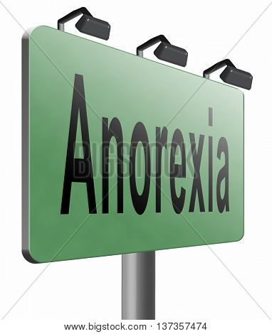 Anorexia nervosa eating disorder with under weight as symptoms needs prevention and treatment is caused by extreme dieting, diet and bulimia, road sign billboard. 3D illustration, isolated,on white