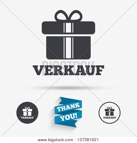 Verkauf - Sale in German sign icon. Gift box with ribbons symbol. Flat icons. Buttons with icons. Thank you ribbon. Vector
