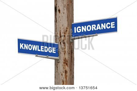 Street sign concepts knowledge or ignorance isolated